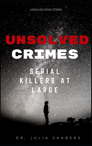 UNSOLVED CRIMES: Serial Killers at Large