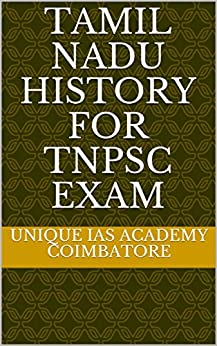 Tamil Nadu History for TNPSC Exam by [Unique IAS Academy Coimbatore, Manigandan B]