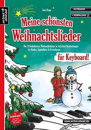 Meine schönsten Weihnachtslieder für Keyboard! Die 20 beliebtesten Weihnachtslieder in einfachen Bearbeitungen für Kinder, Jugendliche & Erwachsene (inkl. Download). Spielbuch. Keyboardnoten.