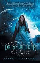 Dreamwielder: The Dreamwielder Chronicles - Book One (The Dreamwielder Chronicles, 1)