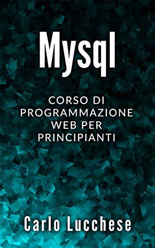 MYSQL: Corso di programmazione web per principianti