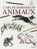 L'art de dessiner les animaux - Construction, analyse des mouvements, caricature