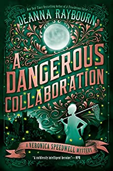 A Dangerous Collaboration (A Veronica Speedwell Mystery Book 4) by [Deanna Raybourn]