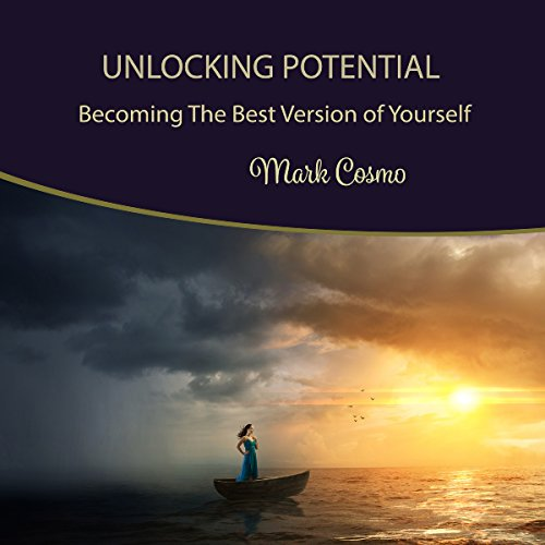 Unlocking Potential: Becoming the Best Version of Yourself audiobook cover art