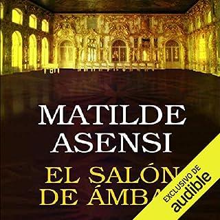 El salón de ámbar [The Amber Lounge]                   De :                                                                                                                                 Matilde Asensi                               Lu par :                                                                                                                                 Rosa López                      Durée : 6 h et 30 min     Pas de notations     Global 0,0