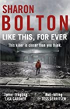 Like This, For Ever: Lacey Flint Series, Book 3 by Sharon Bolton (2013-11-07)