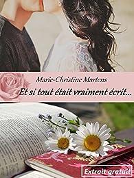 Et si tout était vraiment écrit par Marie-Christine Martens