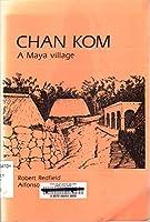 Chan Kom: A Maya Village