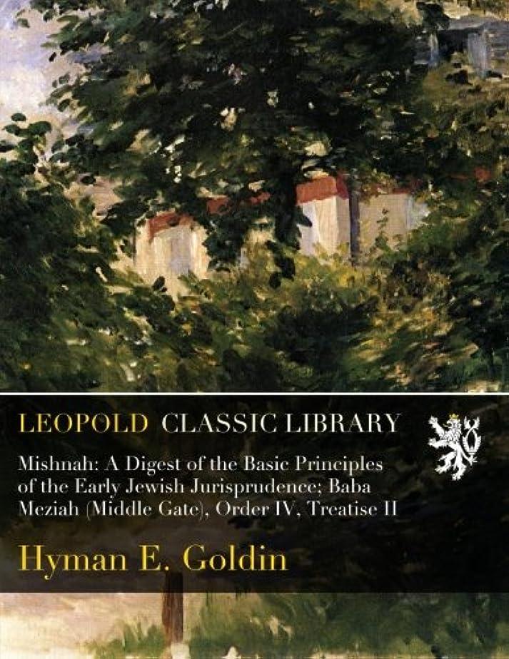 逃げるテセウスモデレータMishnah: A Digest of the Basic Principles of the Early Jewish Jurisprudence; Baba Meziah (Middle Gate), Order IV, Treatise II