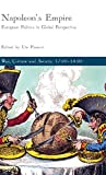 Napoleon's Empire: European Politics in Global Perspective (War, Culture and Society, 1750 –1850)