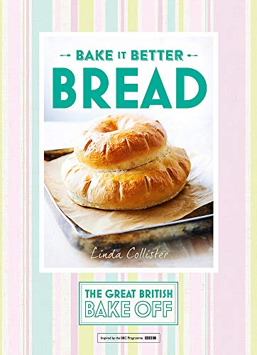 Great British Bake Off – Bake it Better (No.4): Bread (The Great British Bake Off)