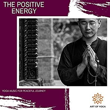 The Positive Energy - Yoga Music For Peaceful Journey