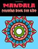 Mandala Coloring Book For Kids: Childrens Coloring Book with Fun Easy and Relaxing Calming Mandala for Boys, Girls, and Beginners