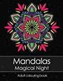 Adult colouring book: Mandalas Magical Night for stress relief + BONUS 60 free