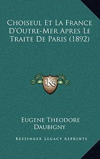Choiseul Et La France D'Outre-Mer Apres Le Traite de Paris (1892)