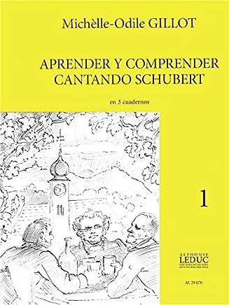 Gillot Aprender Y Comprender Cantando Schubert Volume 1 Voice Book. For Voce