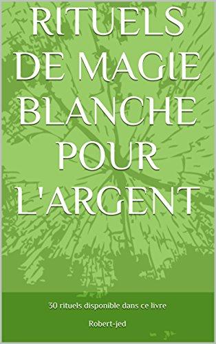 RITUELS DE MAGIE BLANCHE POUR L'ARGENT