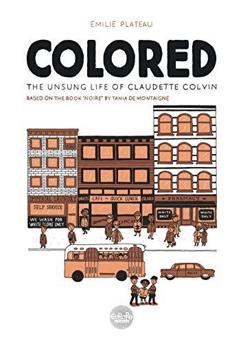 <em>Colored: The Unsung Life of Claudette Colvin</em>