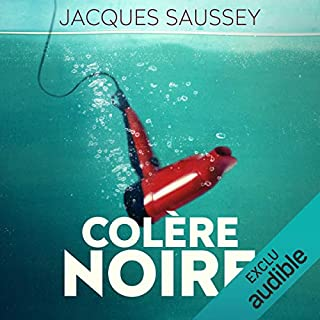 Colère noire     Daniel Magne & Lisa Heslin 1              By:                                                                                                                                 Jacques Saussey                               Narrated by:                                                                                                                                 François Tavares                      Length: 12 hrs and 39 mins     1 rating     Overall 5.0