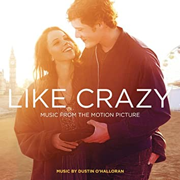 Like Crazy (Music from the Motion Picture)