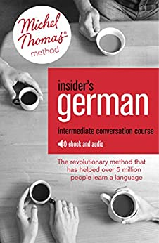 Insider's German Intermediate Conversation Course (Learn German with the Michel Thomas Method): Enhanced Ebook by [Marion O'Dowd, Michel Thomas]