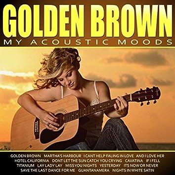 Golden Brown - My Acoustic Moods