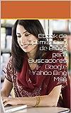 Ebook de Optimización de Blogs para Buscadores Google Yahoo Bing Msn
