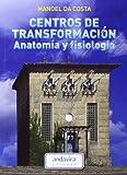 Centros de transformación. Anatomía y fisiología