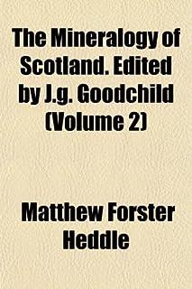 The Mineralogy of Scotland. Edited by J.G. Goodchild (Volume 2)