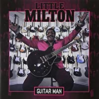 Guitar Man by LITTLE MILTON (2002-09-24)