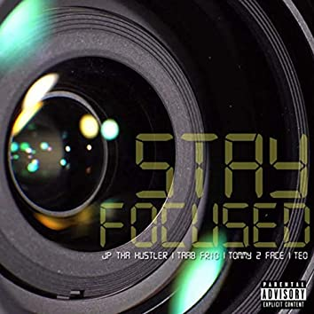 Stay Focused (feat. Teo)