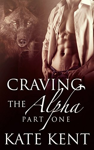 Book: Craving the Alpha - Part One - BBW Paranormal Werewolf Shifter Romance (Lycan Lovers Book 1) by Kate Kent
