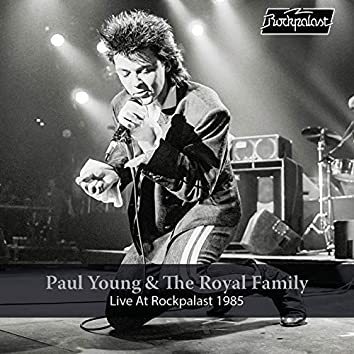 Paul Young & The Royal Family: Live at Rockpalast (Live, Essen, 1985)