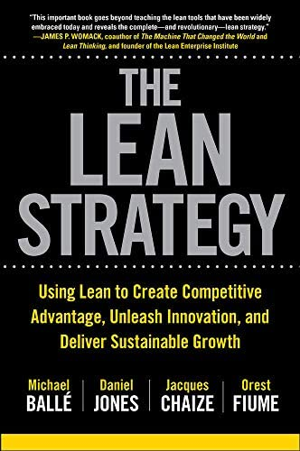 The Lean Strategy Using Lean to Create Competitive Advantage Unleash Innovation and Deliver product image