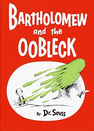 Bartholomew and the Oobleck: