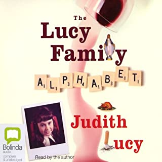 The Lucy Family Alphabet                   By:                                                                                                                                 Judith Lucy                               Narrated by:                                                                                                                                 Judith Lucy                      Length: 5 hrs and 48 mins     56 ratings     Overall 4.6