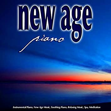 New Age Piano: Instrumental Piano, New Age Music, Soothing Piano, Relaxing Music, Spa, Meditation