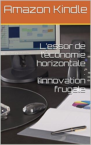 L'essor de l'économie horizontale : l'innovation frugale PDF Books