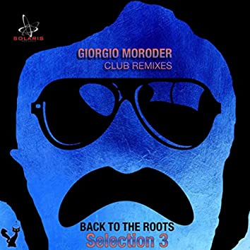 Giorgio Moroder Club Remixes Selection 3 - Back to the Roots