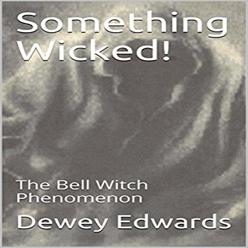 Something Wicked!: The Bell Witch Phenomenon audiobook cover art