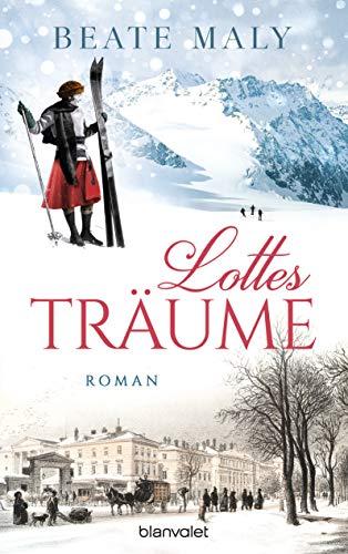 Lottes Träume: Roman (Die Sonnsteins, Band 1)