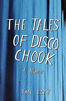 The Tales of Disco Chook by [Tan Izzy]