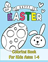 Easter Coloring Book: Happy Easter Coloring Book for Kids Ages 1-4 Unique 50 Patterns to Color The Great Big Easter Coloring Book for Toddlers