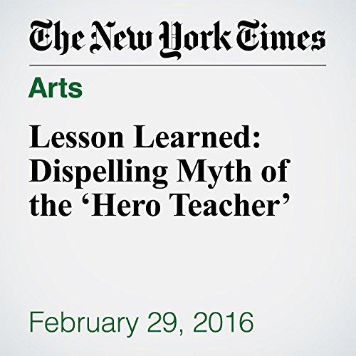 Lesson Learned: Dispelling Myth of the 'Hero Teacher' audiobook cover art