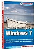 Auf die Schnelle: Einfach einsteigen in Windows 7