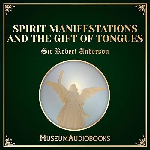 Spirit Manifestations and the Gift of Tongues                   De :                                                                                                                                 Sir Robert Anderson                               Lu par :                                                                                                                                 Vince Whittaker                      Durée : 1 h et 1 min     Pas de notations     Global 0,0