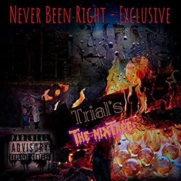 Never Been Right (Exclusive)