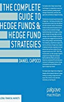 The Complete Guide to Hedge Funds and Hedge Fund Strategies (Global Financial Markets)
