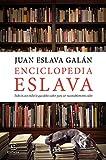 Enciclopedia Eslava: Todo (o casi todo) lo que debes saber para ser razonablemente culto