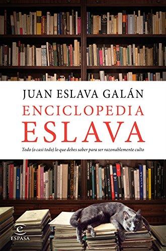 Enciclopedia Eslava: Todo (o casi todo) lo que debes saber para ser razonablemente culto (FUERA DE C